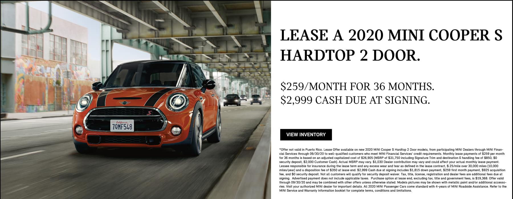Lease a 2020 MINI Cooper S Hardtop 2 Door for $259/month and $2,999 Cash due at signing through 9/30/20. View Inventory