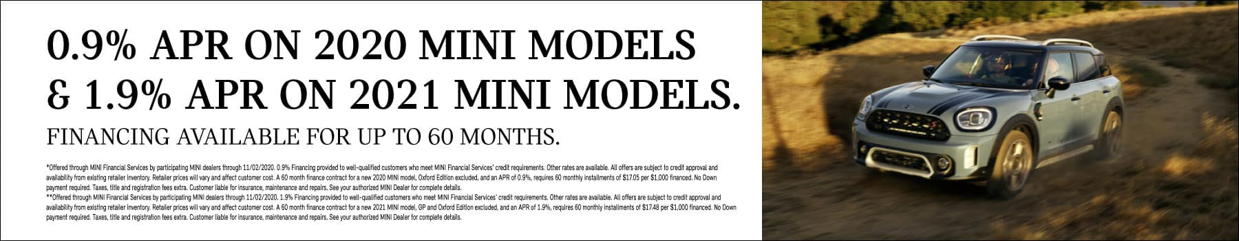 0.9% APR AND 1.9% APR FINANCING ON 2020 AND 2021 MINI MODELS.