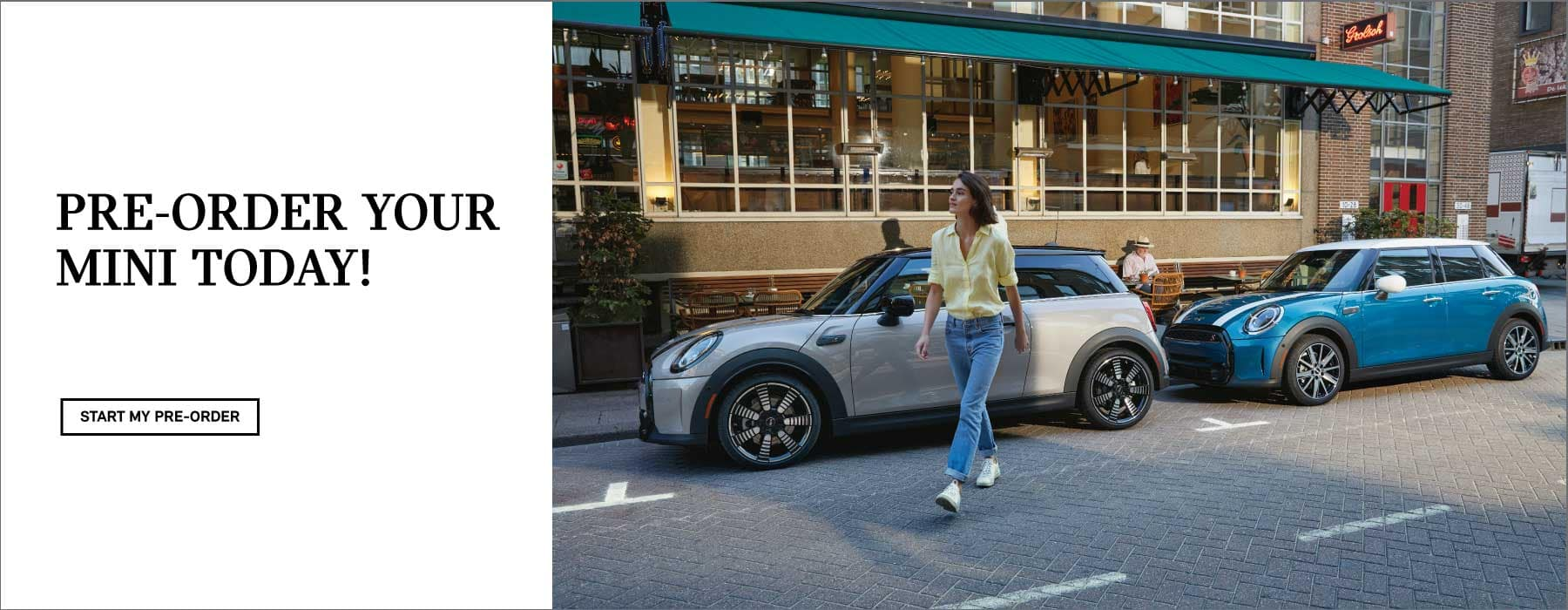 pre-order your MINI today. Click to start your pre-order. Image shows a woman walking in front of two 2022 MINI vehicles parked on the street.