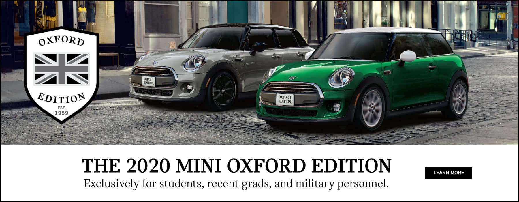 The 2020 MINI Oxford Edition.  Exclusively for students, recent grads, and military personnel.  Learn more.