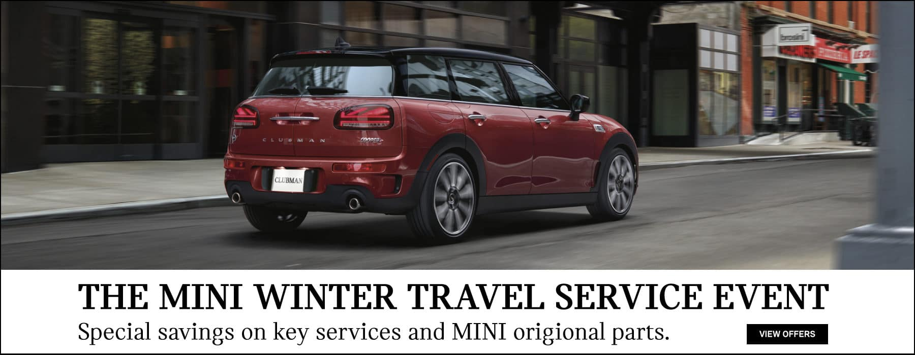 The MINI winter Travel Service Event.  Special savings on key services and MINI origional Parts.  Red 2020 MINI Cooper Clubman driving down city street.