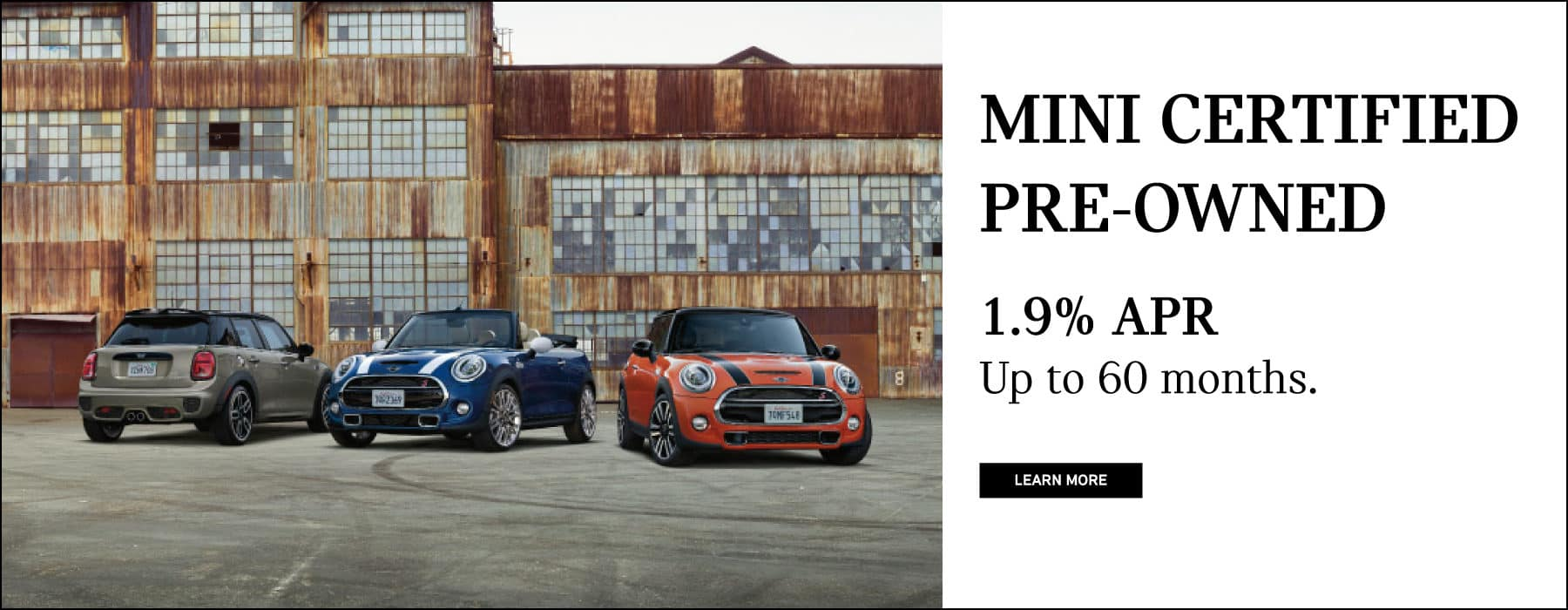 MINI Certified pre Owned 1.9% APR for up to 60 months.