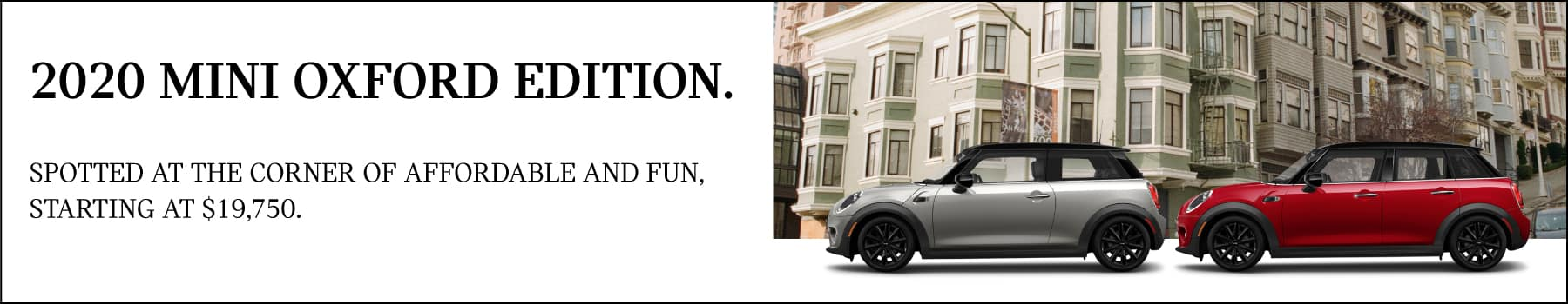 2020 MINI Oxford Edition. Stopped at the corner of affordable and fun. Starting at $19,750