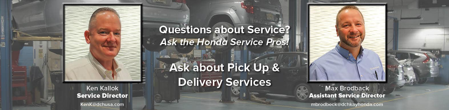 Questions about Service? Ask about Pick Up & Delivery Services