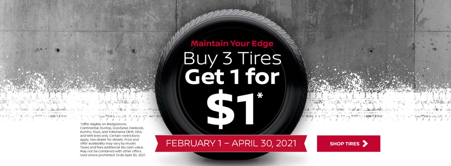 Maintain Your Edge Buy 3 tires, get 1 for $1