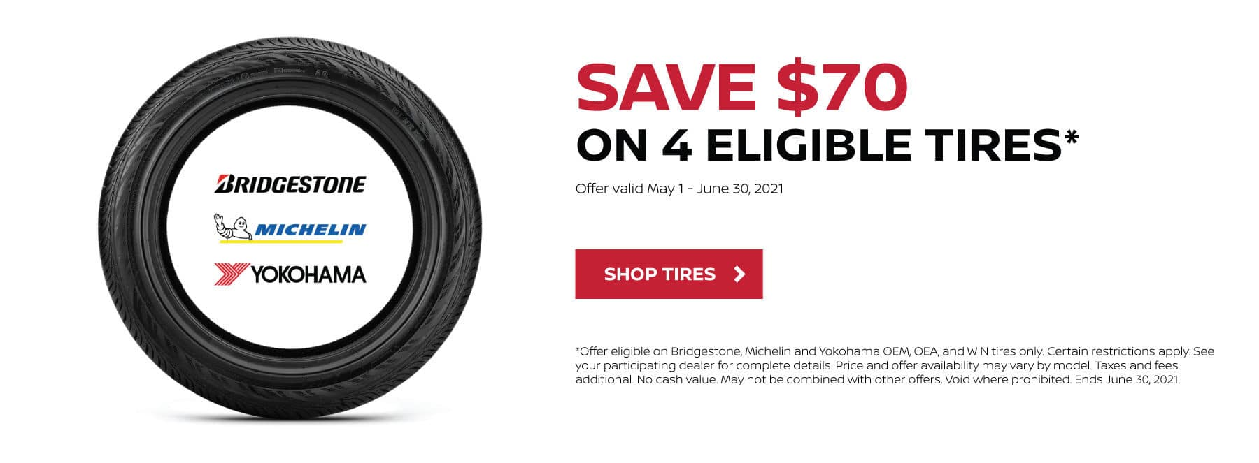 Save $70 on 4 eligible tires