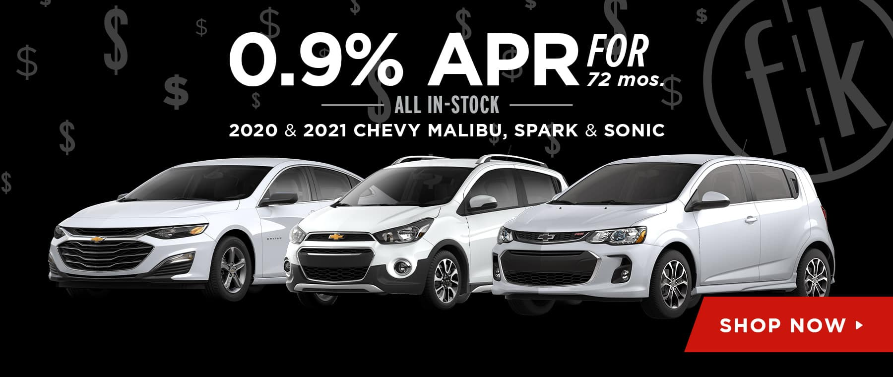 0.9% for 72 mos. All In-Stock 2020 & 2021 Chevy Malibu, Spark, & Sonic