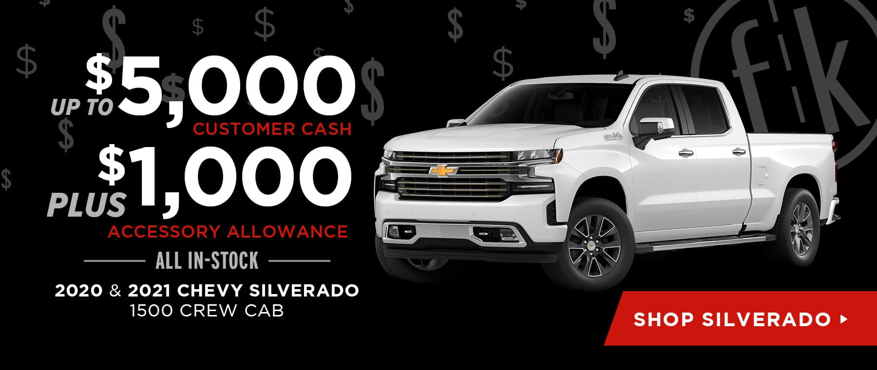 Up To $5,000 Customer Cash PLUS $1,000 Accessory Allowance All In-Stock 2020 & 2021 Chevy Silverado 1500 Crew Cab