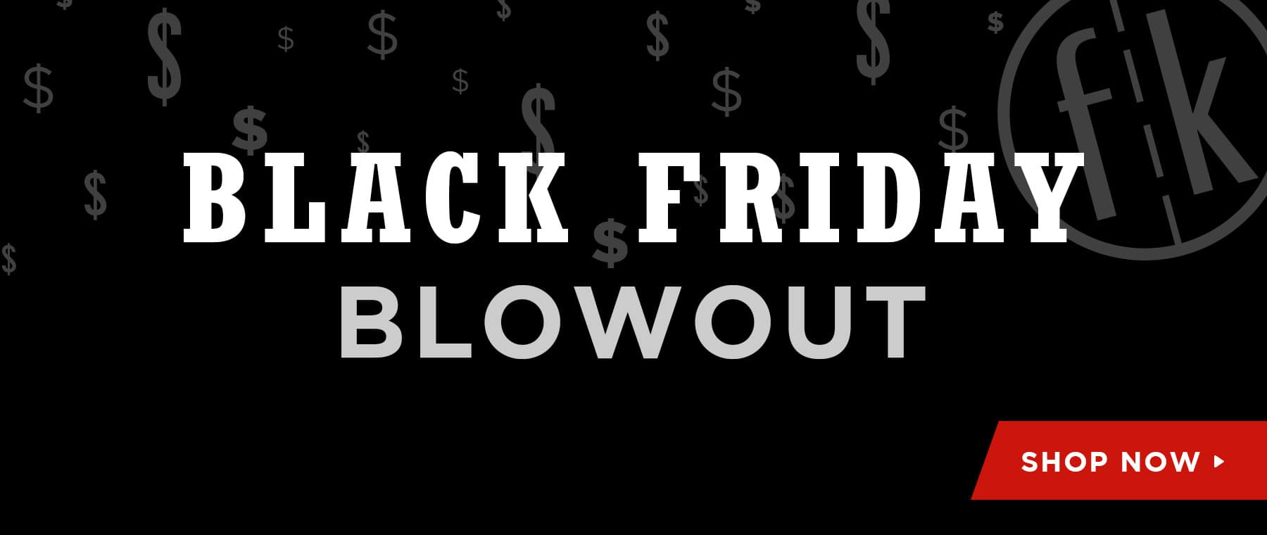 Black Friday Blowout