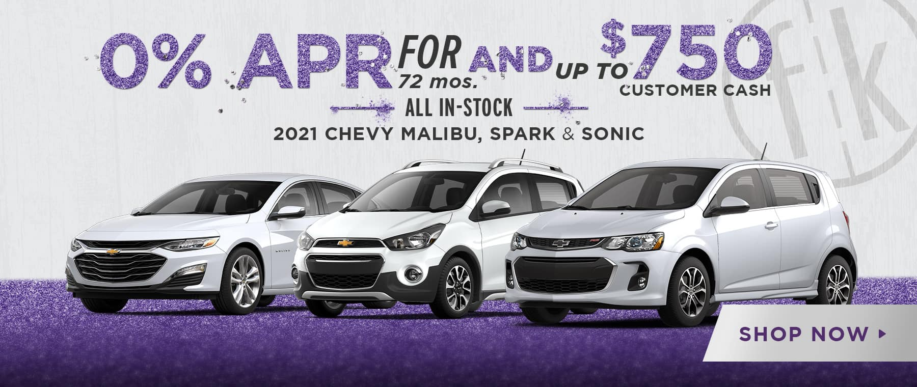 0% for 72 mos. AND get up to $750 Customer Cash 2021 Malibu, Spark, & Sonic
