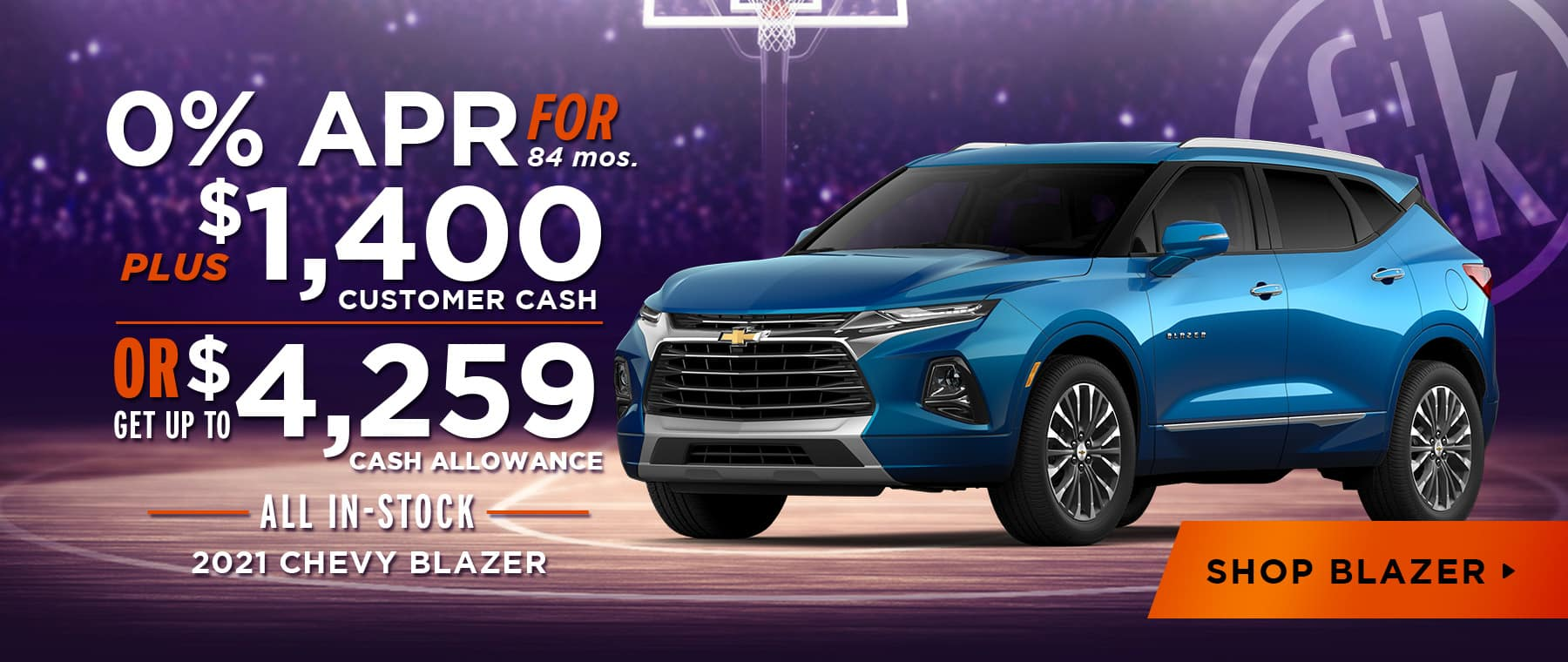 2021 Blazer 0% for 72 mos + $1,400 Customer Cash OR Up To $4,259 Cash Allowance