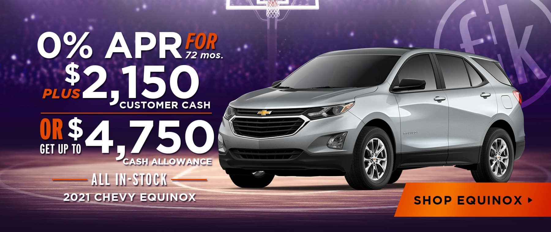2021 Equinox 0% for 72 mos + $2,150 Customer Cash OR Up To $4,750 Cash Allowance