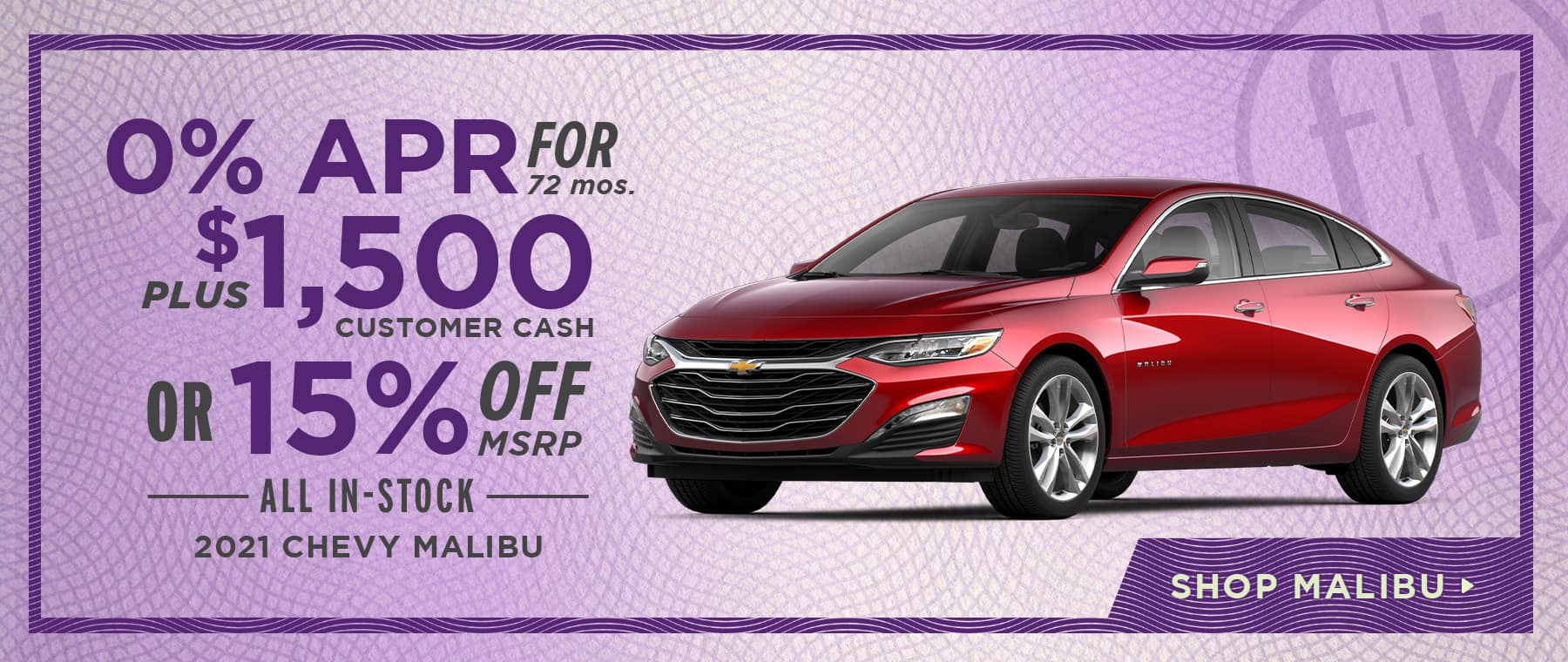 0% for 72 mos. PLUS $1,500 Customer Cash OR 15% Off All In-Stock 2021 Chevy Malibu