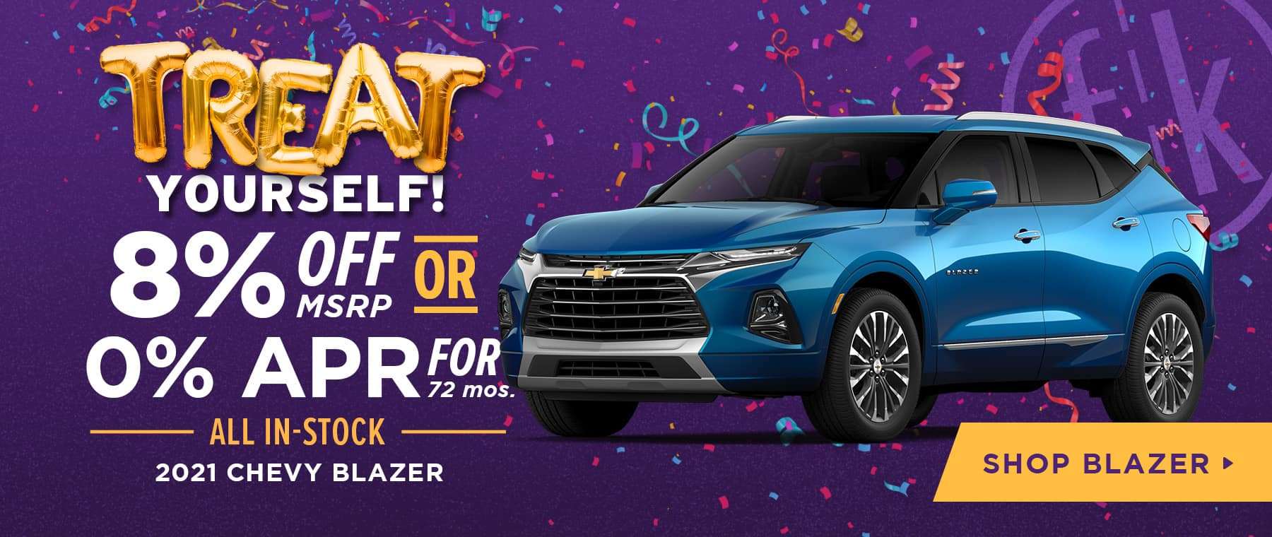 8% Off OR 0% APR for 72 mos. All In-Stock 2021 Chevy Blazer