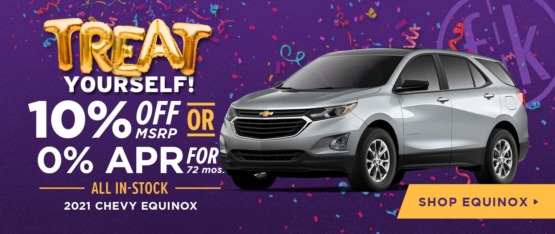 10% Off MSRP OR 0% APR For 72 mos. All In-Stock 2021 Chevy Equinox