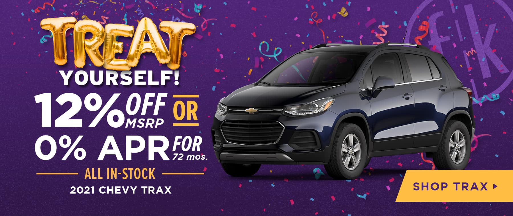 12% Off OR 0% APR for 72 mos. All In-Stock 2021 Chevy Trax