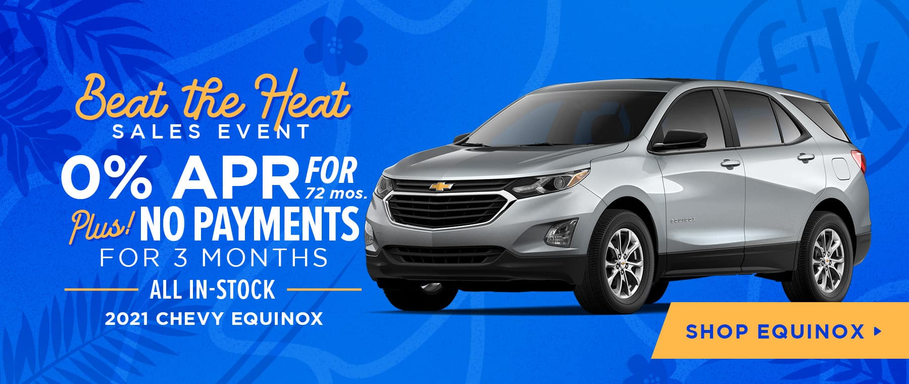 0% APR For 72 mos. PLUS No Payments for 3 Months All In-Stock 2021 Chevy Equinox