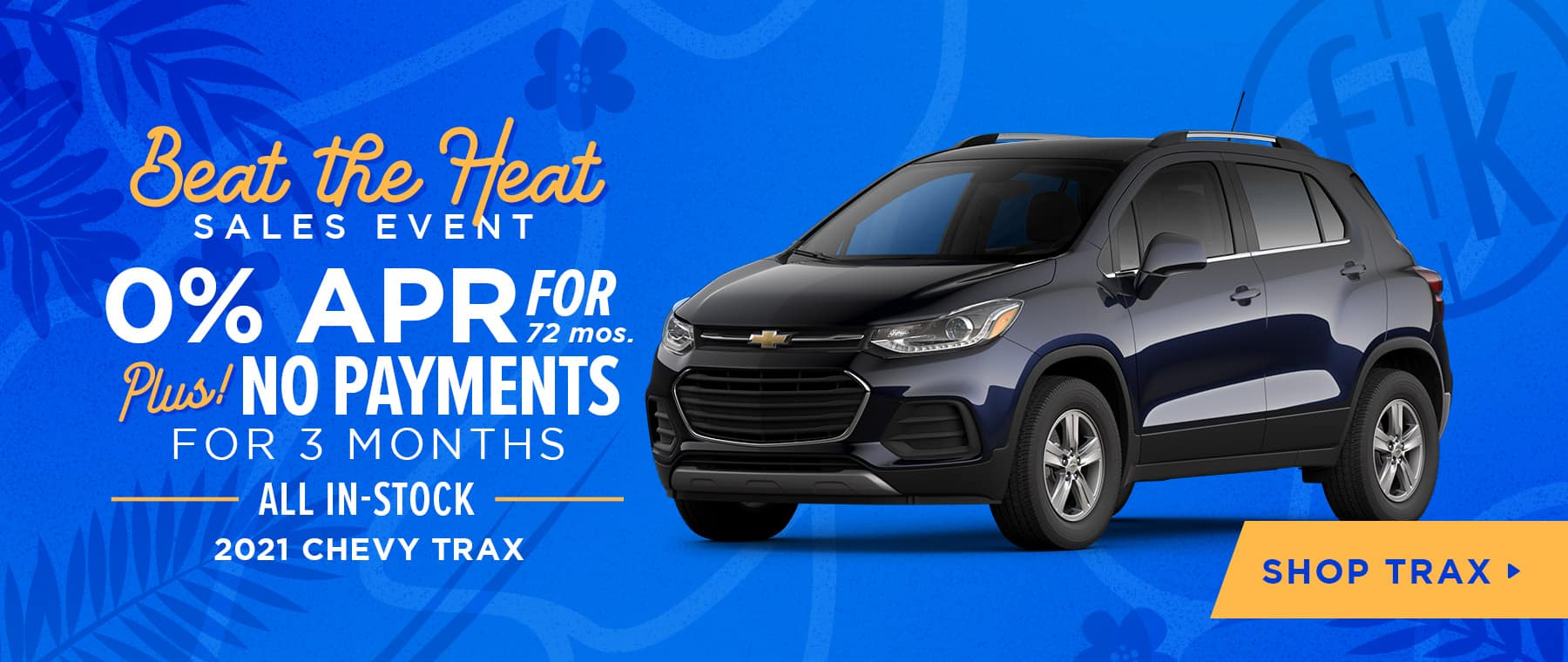 0% APR for 72 mos. PLUS No Payments for 3 Months All In-Stock 2021 Chevy Trax