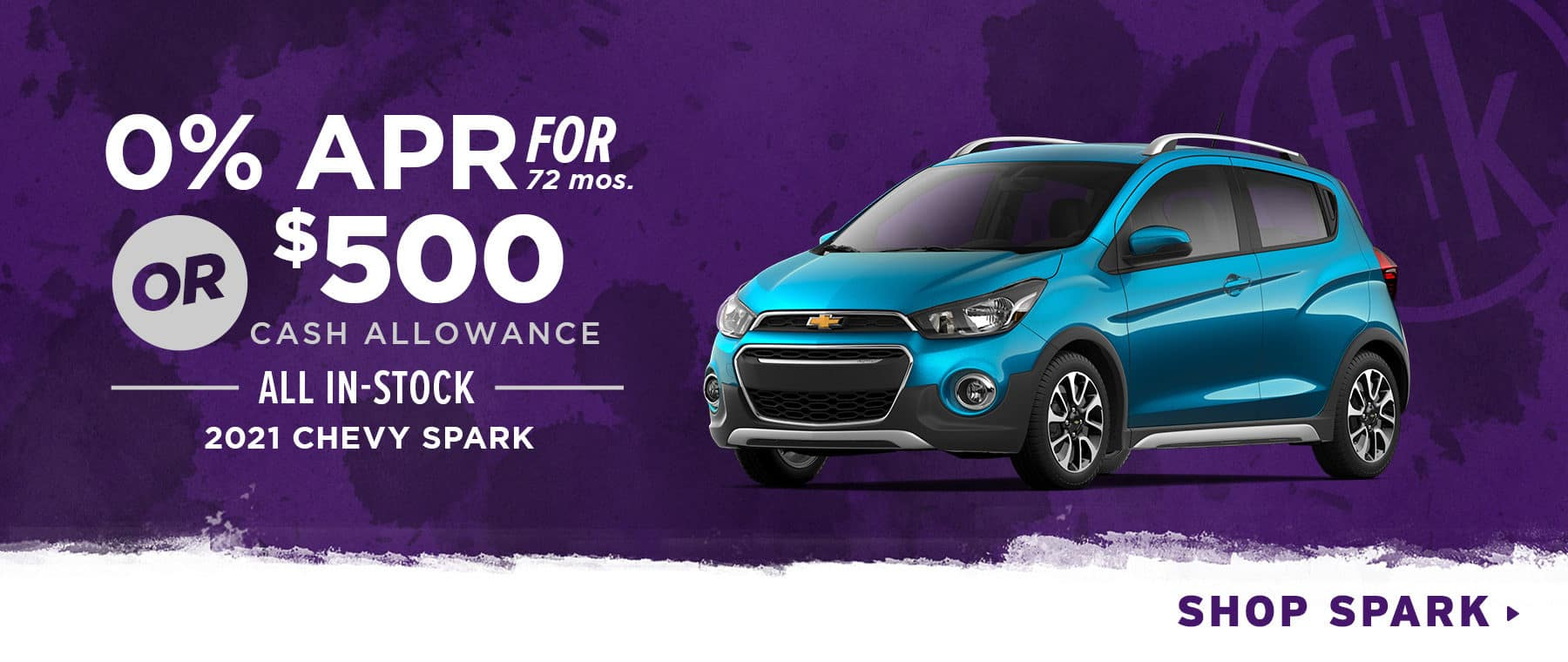 0% for 72 mos. OR $500 Cash Allowance All In-Stock 2021 Chevy Spark