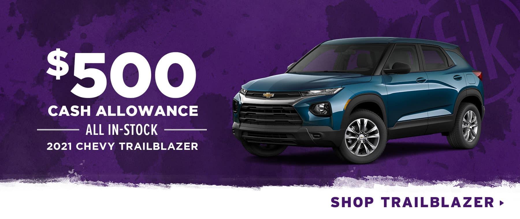 $500 Cash Allowance All In-Stock 2021 Chevy Trailblazer