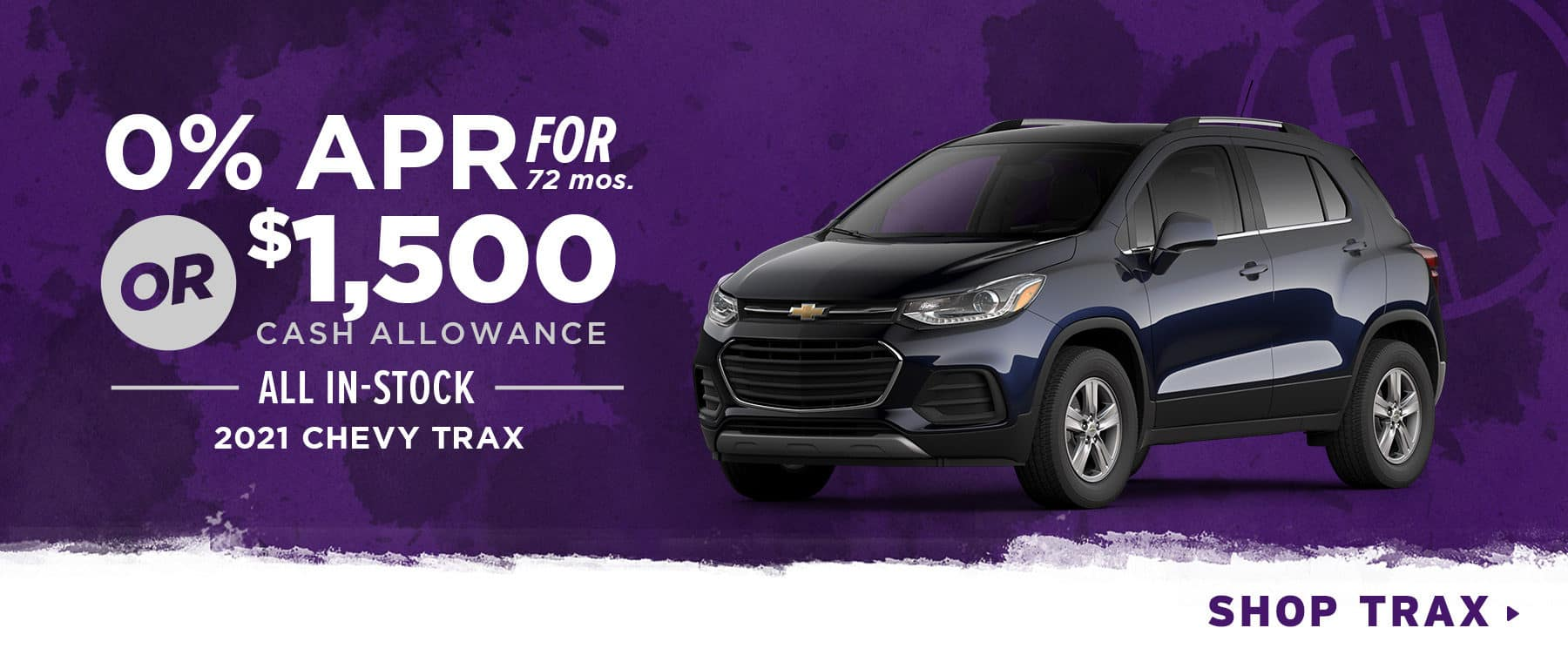 0% APR for 72 mos. OR $1,500 Cash Allowance All In-Stock 2021 Chevy Trax