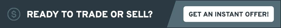 Ready to Trade or Sell? Get an instant offer!
