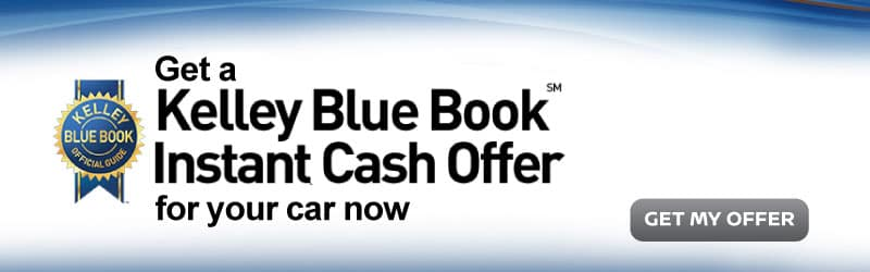 Get your KBB Instant Cash Offer for your vehicle