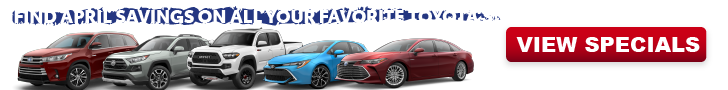 View Toyota specials for the month of April