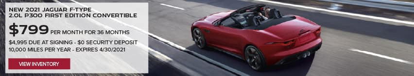 NEW 2021 JAGUAR F-TYPE 2.0L P300 FIRST EDITION CONVERTIBLE. $799 PER MONTH. 36 MONTH LEASE TERM. $4,995 CASH DUE AT SIGNING. $0 SECURITY DEPOSIT. 7,500 MILES PER YEAR. EXCLUDES RETAILER FEES, TAXES, TITLE AND REGISTRATION FEES, PROCESSING FEE AND ANY EMISSION TESTING CHARGE. OFFER ENDS 4/30/2021. VIEW INVENTORY. RED JAGUAR F-TYPE CONVERTIBLE DRIVNG DOWN ROAD.