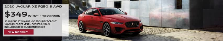 2020 JAGUAR XE P250 S AWD. $349 PER MONTH. 36 MONTH LEASE TERM. $3,495 CASH DUE AT SIGNING. $0 SECURITY DEPOSIT. 10,000 MILES PER YEAR. EXCLUDES RETAILER FEES, TAXES, TITLE AND REGISTRATION FEES, PROCESSING FEE AND ANY EMISSION TESTING CHARGE. INCLUDES $1,000 CUSTOMER CREDIT. OFFER ENDS 2/1/2021. VIEW INVENTORY. RED JAGUAR XE DRIVING DOWN ROAD.