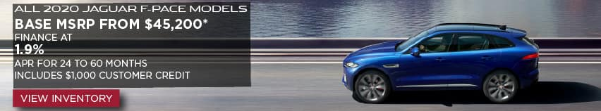 ALL 2020 JAGUAR F-PACE MODELS. BASE MSRP FROM $45,200. FINANCE AT 1.9% APR FOR 24 TO 60 MONTHS. INCLUDES $1,000 CUSTOMER CREDIT. OFFER ENDS 3/31/2020. VIEW INVENTORY. BLUE JAGUAR F-PACE DRIVING DOWN ROAD NEAR LAKE.