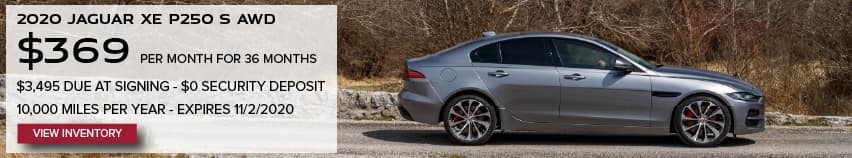 2020 JAGUAR XE P250 S AWD. $369 PER MONTH. 36 MONTH LEASE TERM. $3,495 CASH DUE AT SIGNING. $0 SECURITY DEPOSIT. 10,000 MILES PER YEAR. EXCLUDES RETAILER FEES, TAXES, TITLE AND REGISTRATION FEES, PROCESSING FEE AND ANY EMISSION TESTING CHARGE. OFFER ENDS 11/2/2020. VIEW INVENTORY. SILVER JAGUAR XE DRIVING DOWN ROAD IN COUNTRYSIDE.