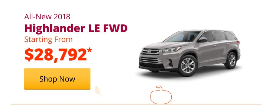 New 2018 Highlander LE FWD Starting from $28,792