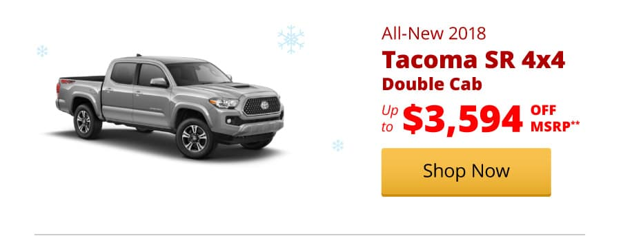 Up to $3,594 Off MSRP on the All-New 2018 Tacoma SR 4x4