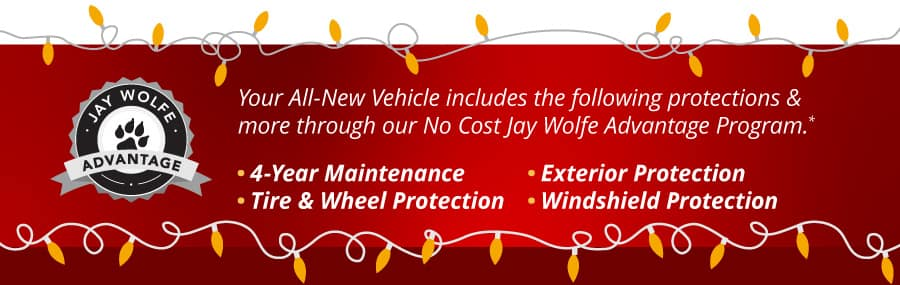 Jay Wolfe Advantage protects every new vehicle purchase.