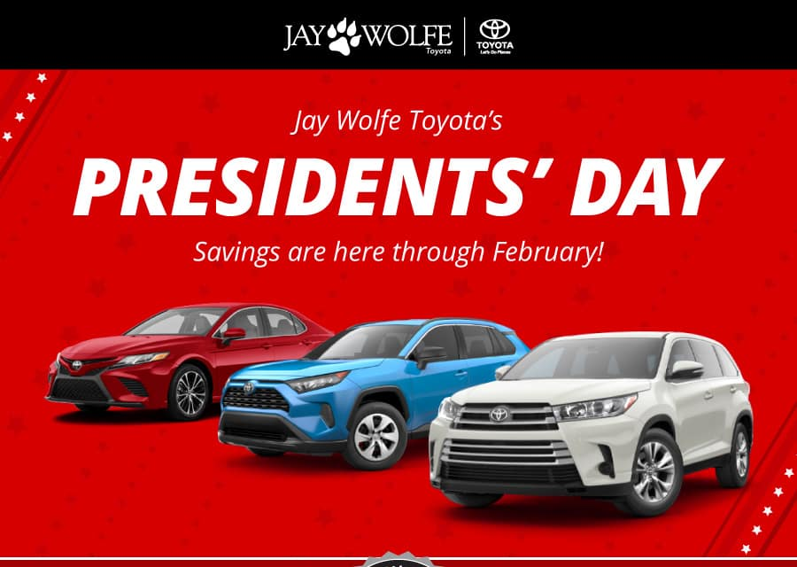 Jay Wolfe Toyota's Presidents' Day Savings are here.