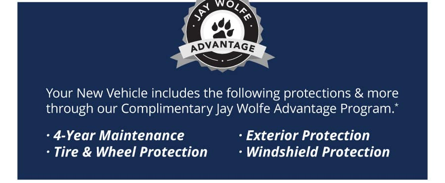 Jay Wolfe Advantage protects your new vehicle purchase.