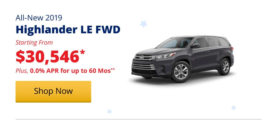 All-New 2019 Highlander LEs starting from $30,546