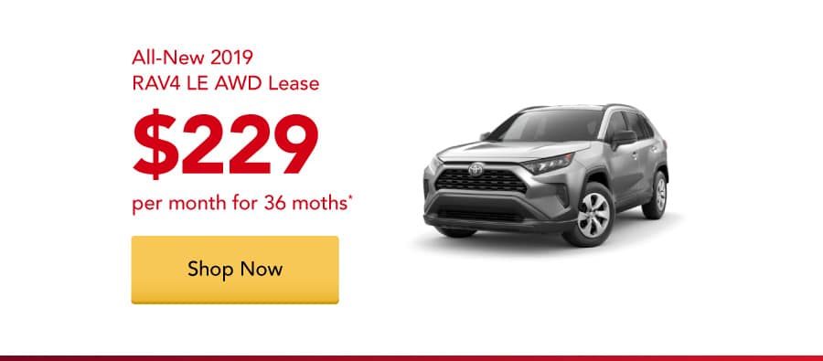 All-New 2019 RAV4 LE AWD lease for $229 per month for 36 months.