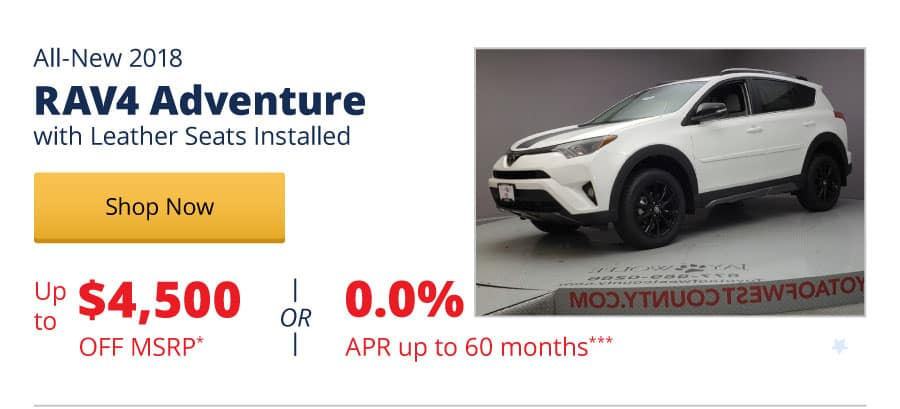 Up to $4,500 Off MSRP on the New 2018 RAV4 Adventure