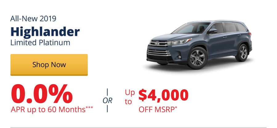 0.0% APR for 60 months on the All-New 2019 Highlander Limited Platinum