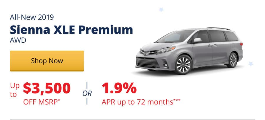 Up to $3,500 Off MSRP on the All-New 2019 Sienna XLE Premium