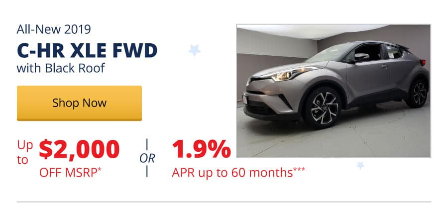Up to $2,000 Off MSRP on the All-New 2019 C-HR XLE FWD with Black Roof