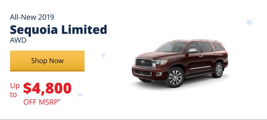 Up to $4,800 Off MSRP on the All-New 2019 Sequoia Limited