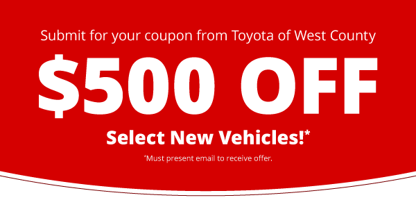 Present this coupon for $500 off select new vehicles.
