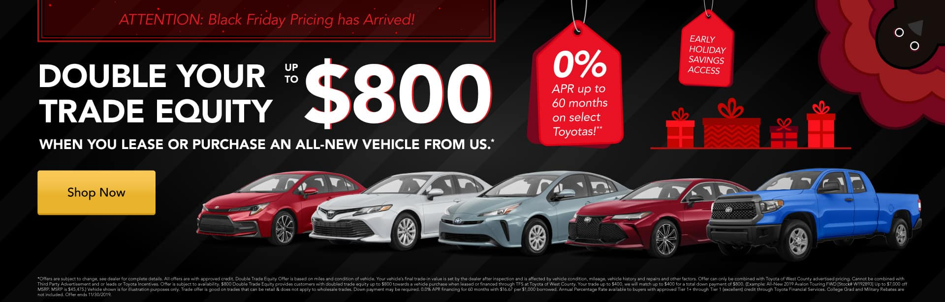Double your trade equity up to $800 when you lease or purchase an All-New vehicle from us.