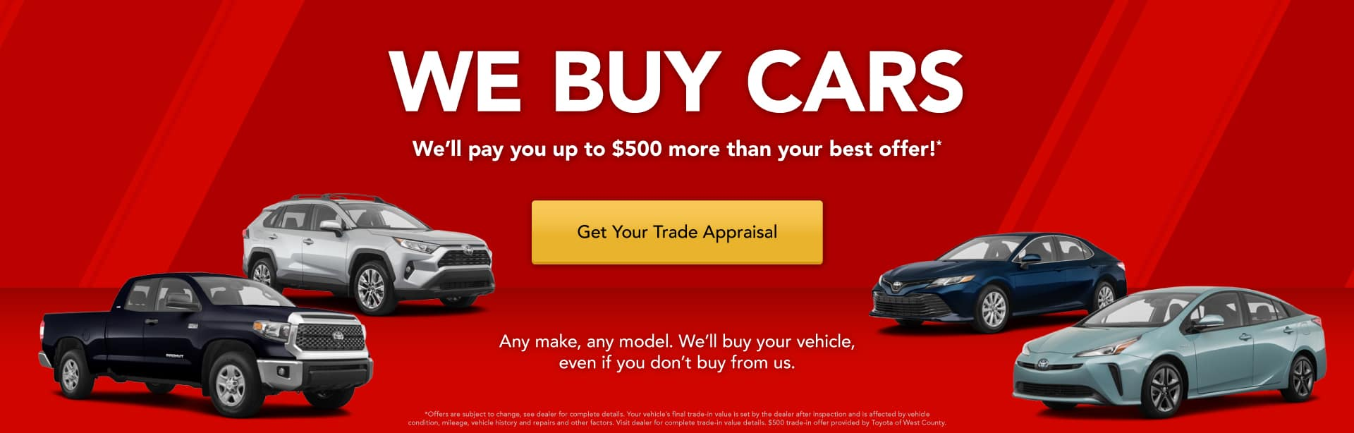 We Buy Cars, we'll pay you up to $500 more than your best offer!
