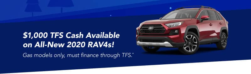 $1,000 TFS Cash Available on All-New 2020 RAV4s!