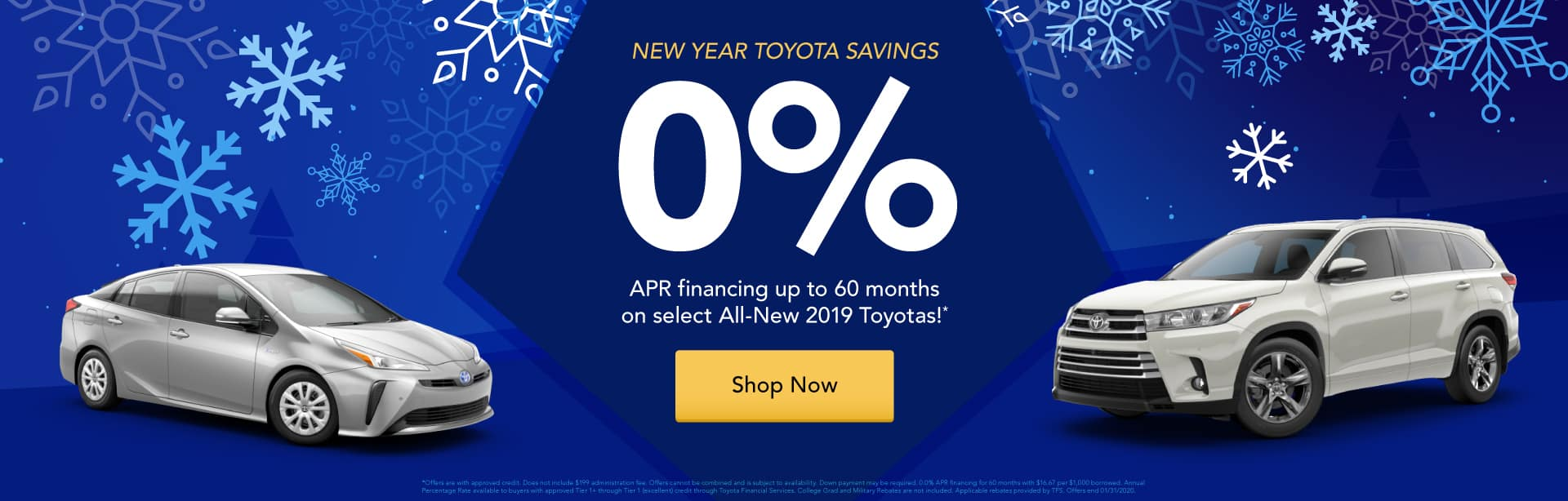 0% APR special financing for up to 60 months on select All-New 2019 Toyotas!*