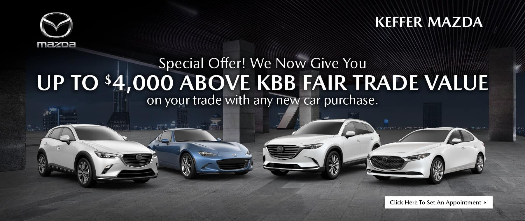 SPECIAL OFFER! WE NOW GIVE YOU UP TO $4,000 ABOVE KBB FAIR TRADE VALUE OM YOUR TRADE WITH ANY NEW CAR PURCHASE